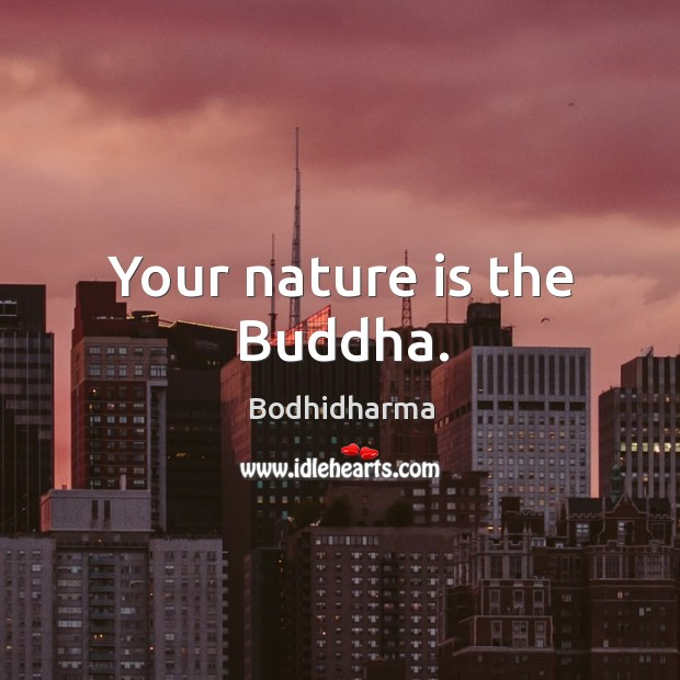 Your nature is the buddha. Image