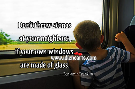 Your Own Windows Are Made Of Glass