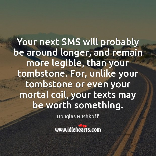 Image, Your next SMS will probably be around longer, and remain more legible,