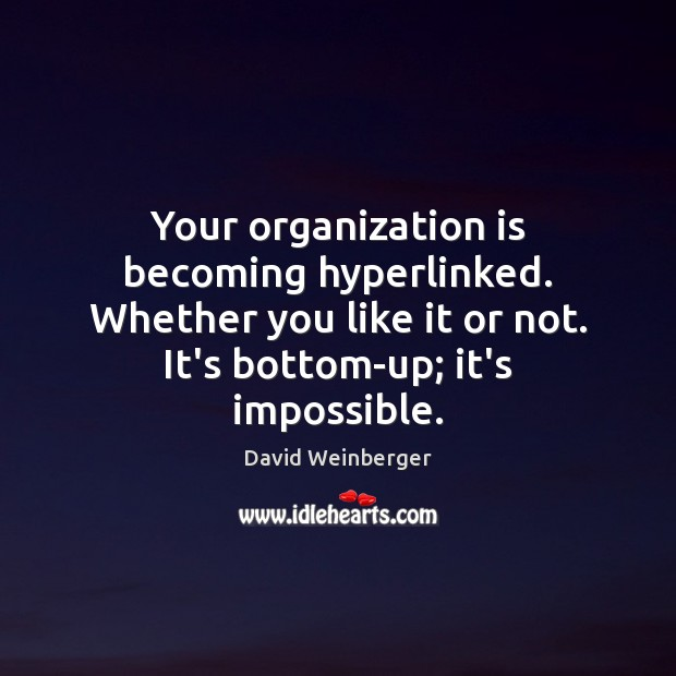 Your organization is becoming hyperlinked. Whether you like it or not. It's Image