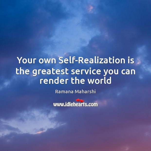 Your own Self-Realization is the greatest service you can render the world Image