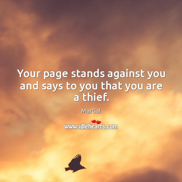 Your page stands against you and says to you that you are a thief. Image