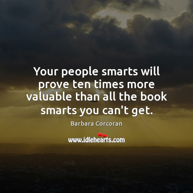 Your people smarts will prove ten times more valuable than all the Image