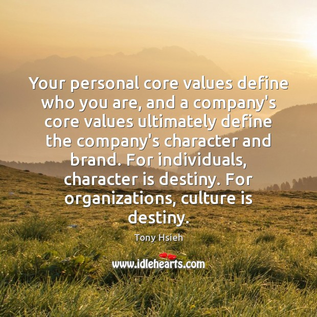Your personal core values define who you are, and a company's core Tony Hsieh Picture Quote