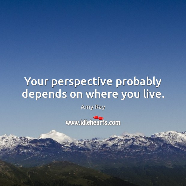 Your perspective probably depends on where you live. Image