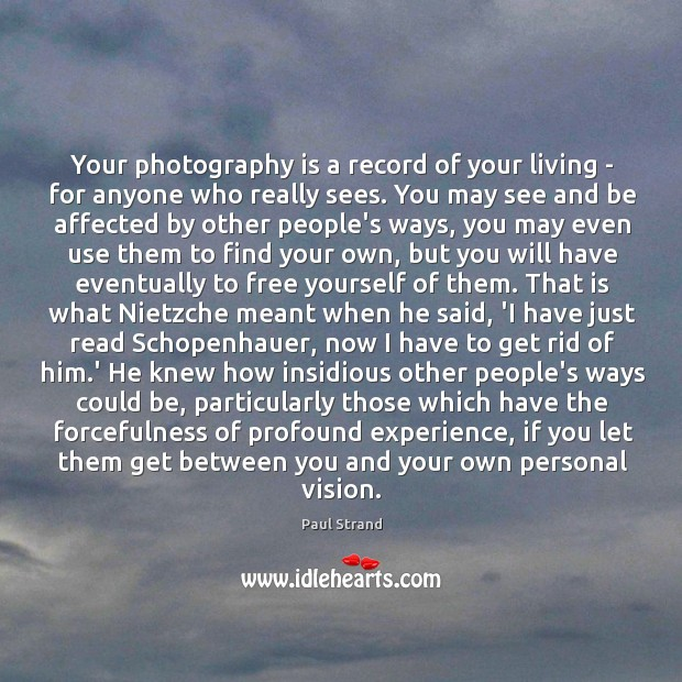 Your photography is a record of your living – for anyone who Image