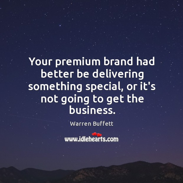 Image, Your premium brand had better be delivering something special, or it's not