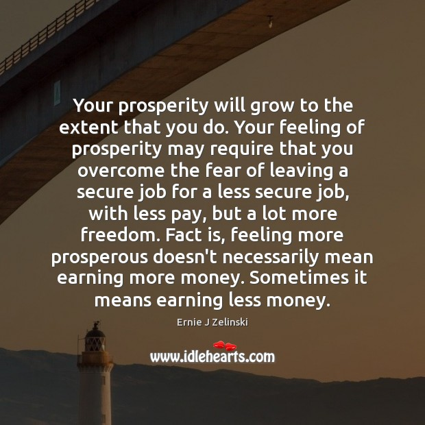 Your prosperity will grow to the extent that you do. Your feeling Image