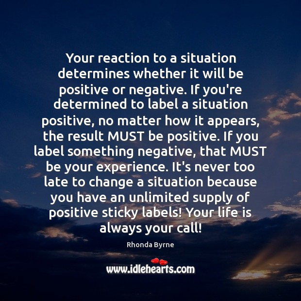 Image, Your reaction to a situation determines whether it will be positive or