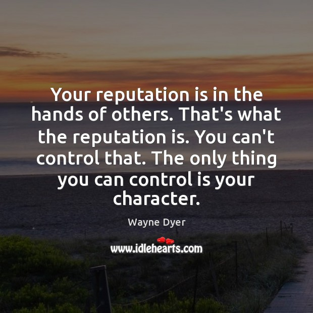 Image, Your reputation is in the hands of others. That's what the reputation