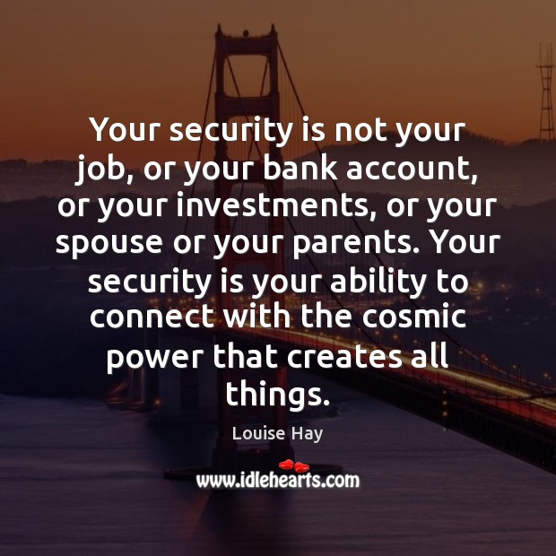 Your security is not your job, or your bank account, or your Image