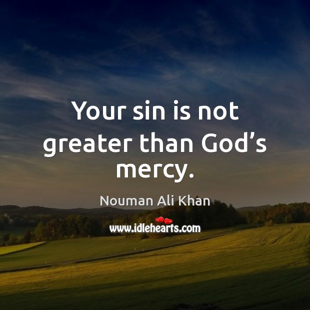 Image, Your sin is not greater than God's mercy.