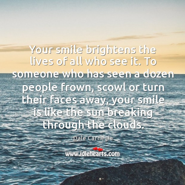 Your smile brightens the lives of all who see it. To someone Image
