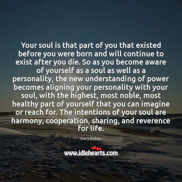 Your soul is that part of you that existed before you were Image
