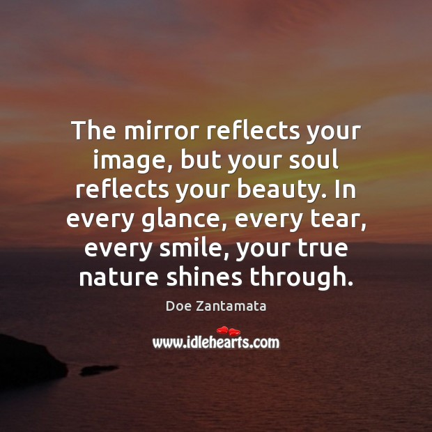 Your soul reflects your beauty. Nature Quotes Image