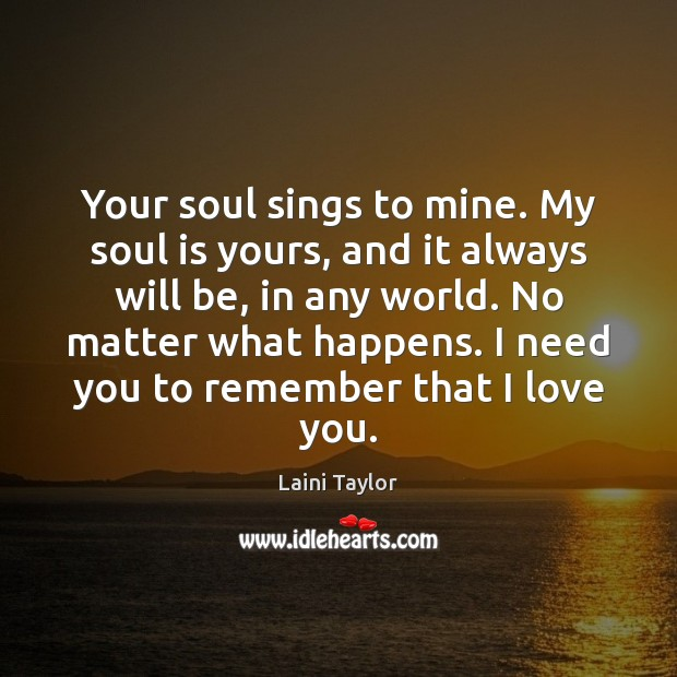 Image, Your soul sings to mine. My soul is yours, and it always