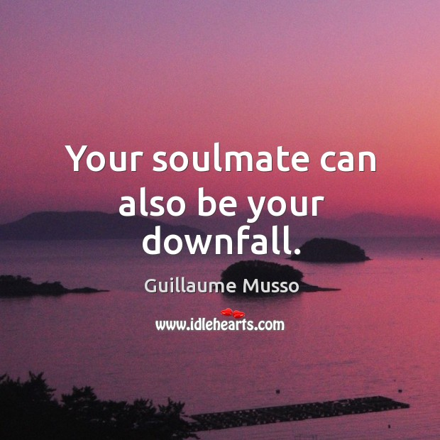 Your soulmate can also be your downfall. Image