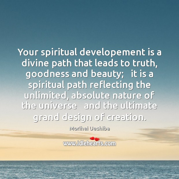 Your spiritual developement is a divine path that leads to truth, goodness Image