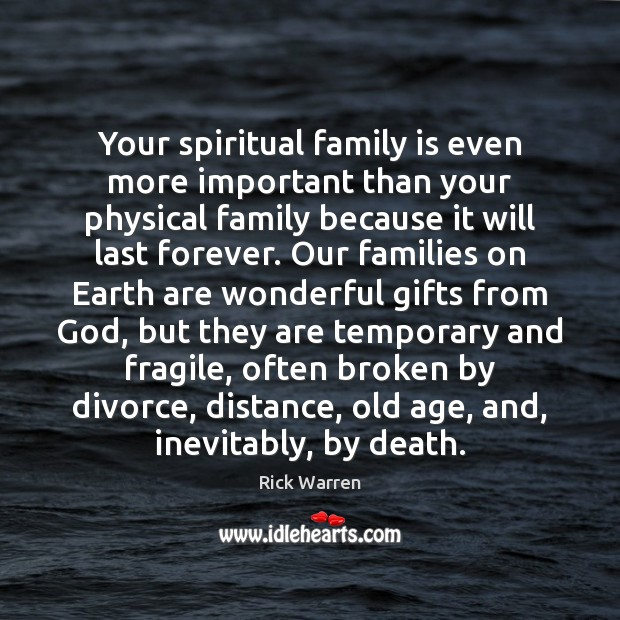 Your spiritual family is even more important than your physical family because Image