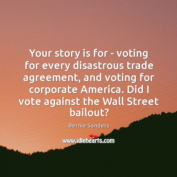 Your story is for – voting for every disastrous trade agreement, and Image
