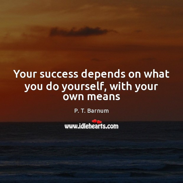 Image, Your success depends on what you do yourself, with your own means