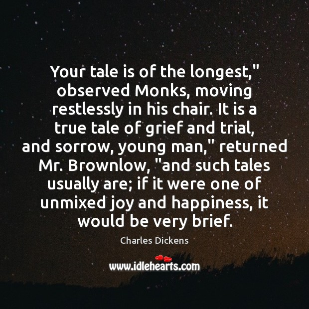 """Your tale is of the longest,"""" observed Monks, moving restlessly in his Joy and Happiness Quotes Image"""