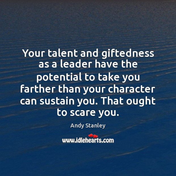 Your talent and giftedness as a leader have the potential to take Image