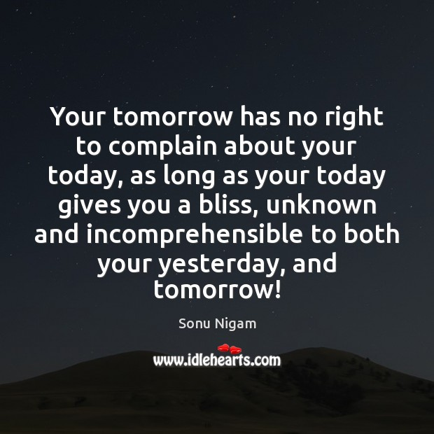 Image, Your tomorrow has no right to complain about your today, as long