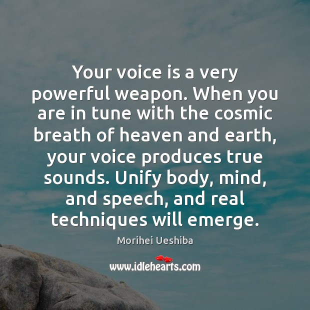 Image, Your voice is a very powerful weapon. When you are in tune