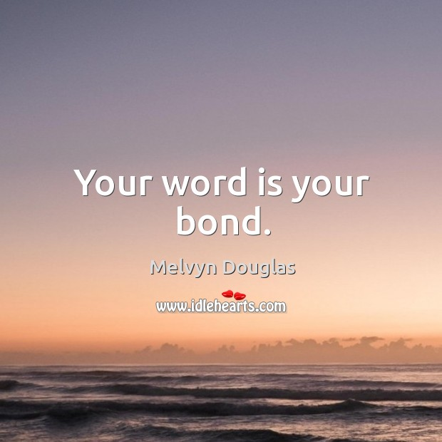 Your word is your bond. Image