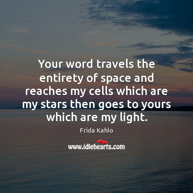 Your word travels the entirety of space and reaches my cells which Image