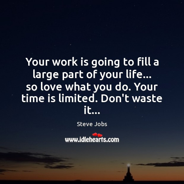 Your work is going to fill a large part of your life… Steve Jobs Picture Quote