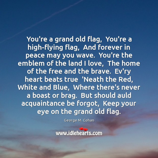 You're a grand old flag,  You're a high-flying flag,  And forever in Image