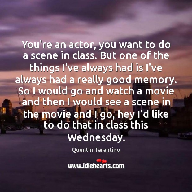 You're an actor, you want to do a scene in class. But Image