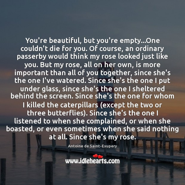 You're beautiful, but you're empty…One couldn't die for you. Of course, You're Beautiful Quotes Image