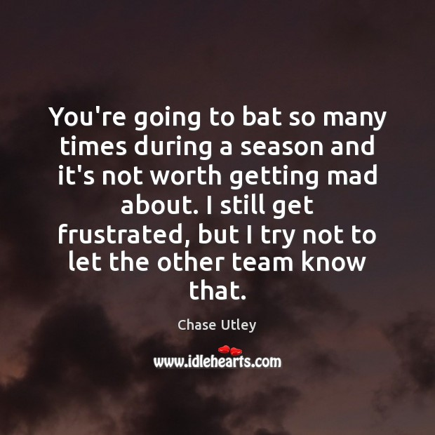 You're going to bat so many times during a season and it's Image