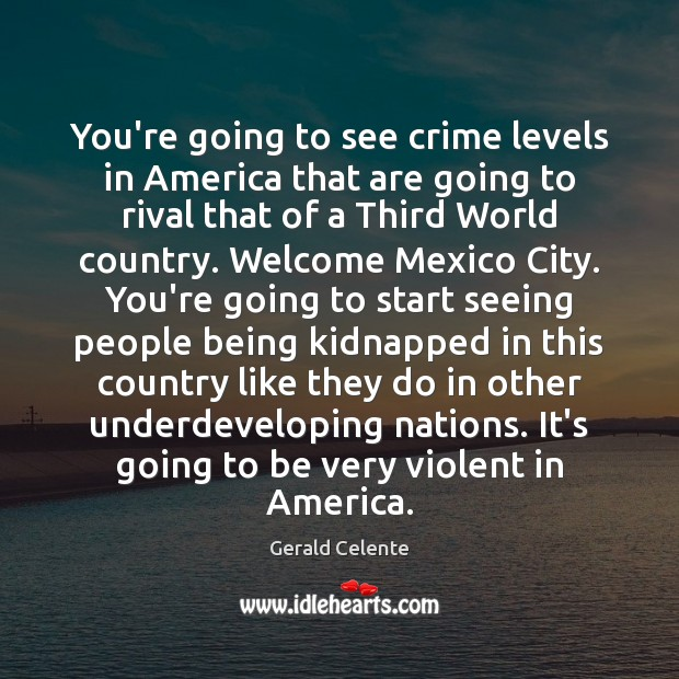 You're going to see crime levels in America that are going to Image