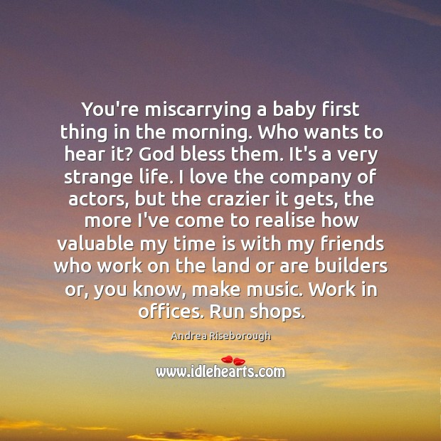 You're miscarrying a baby first thing in the morning. Who wants to Image
