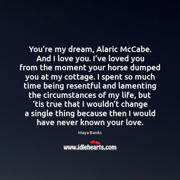 Image, You're my dream, Alaric McCabe. And I love you. I've