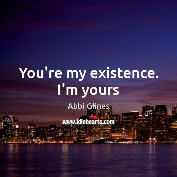 You're my existence. I'm yours Image