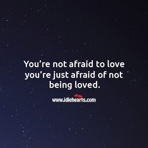 Quotes About Being Afraid To Love: Being Loved Quotes On IdleHearts