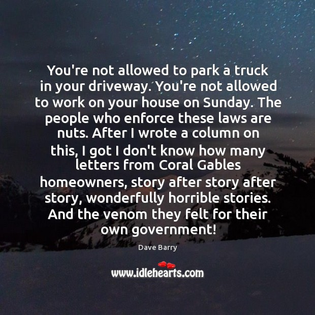 Image, You're not allowed to park a truck in your driveway. You're not
