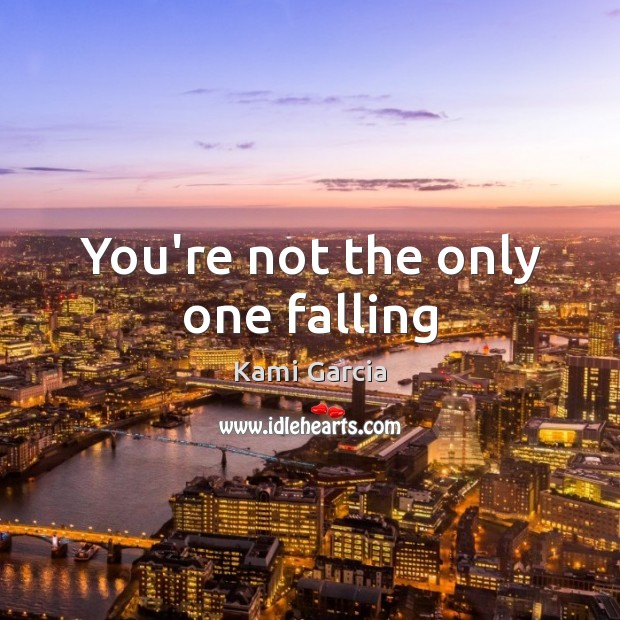 Image, You're not the only one falling