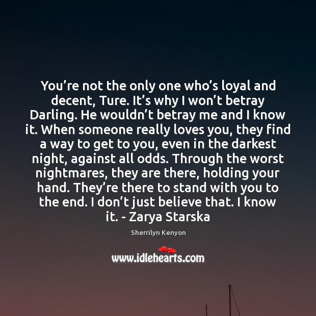 Image, You're not the only one who's loyal and decent, Ture.