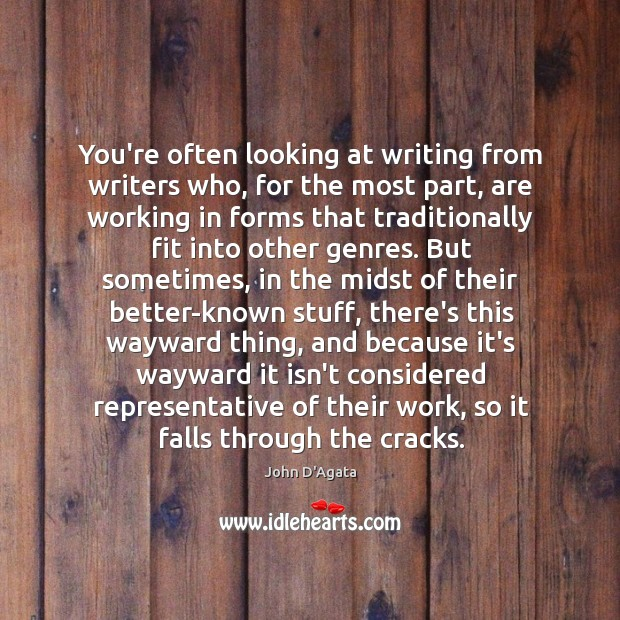 You're often looking at writing from writers who, for the most part, Image