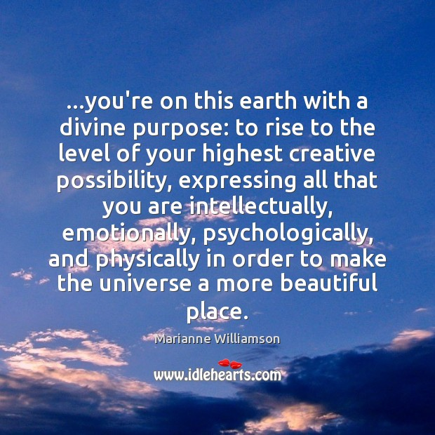 Image, …you're on this earth with a divine purpose: to rise to the