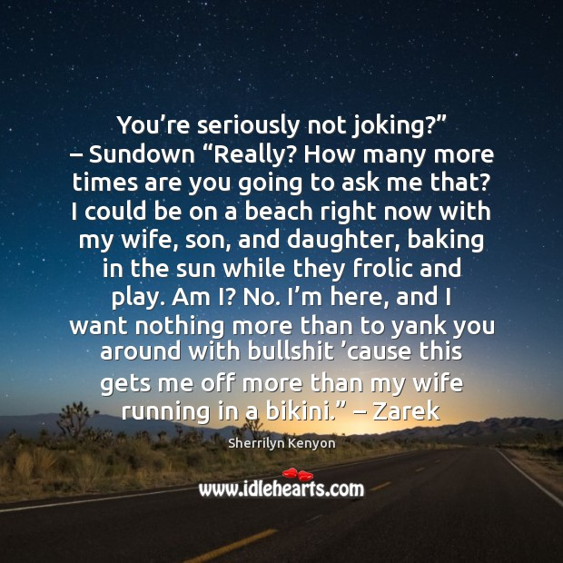 """You're seriously not joking?"""" – Sundown """"Really? How many more times are Image"""