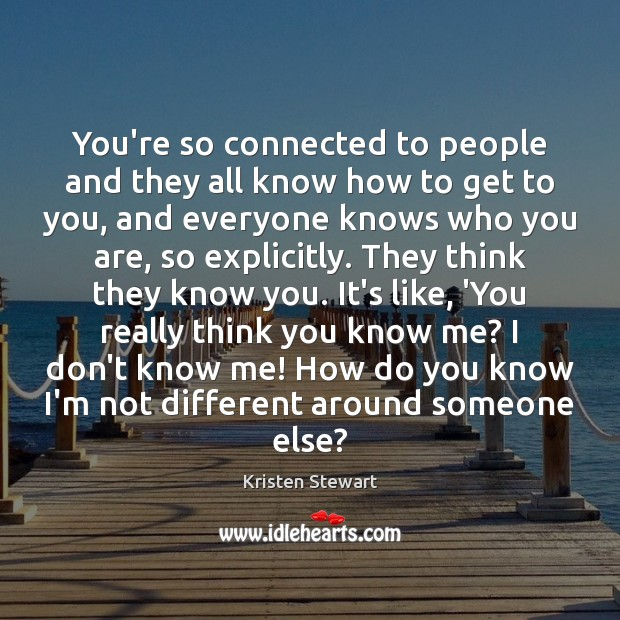 You're so connected to people and they all know how to get Image