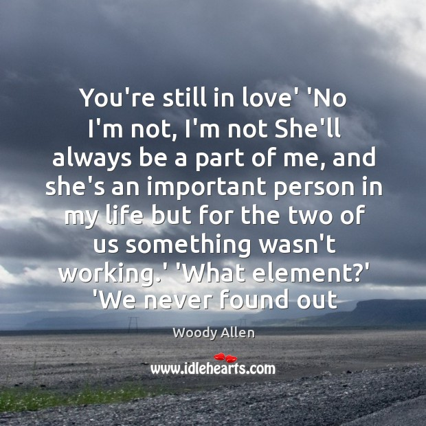 You're still in love' 'No I'm not, I'm not She'll always be Image