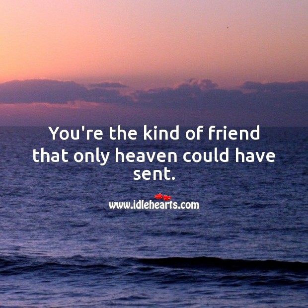 You're the kind of friend that only heaven could have sent. Religious Birthday Messages Image